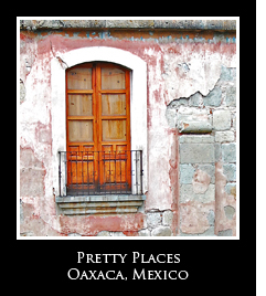 Pretty Places Oaxaca1 Photo Essays